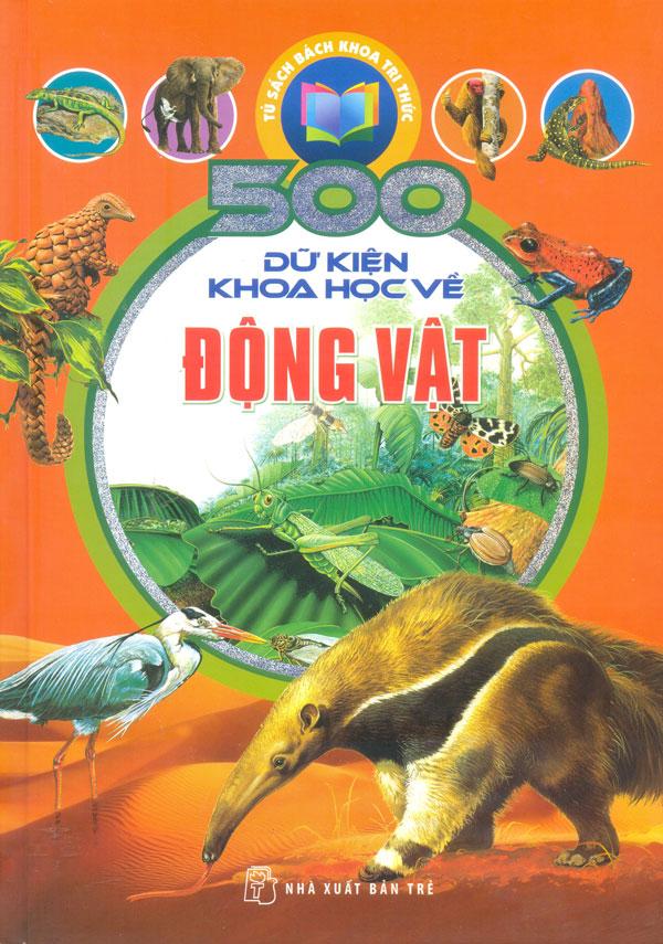 Bìa sách 500 Dữ Kiện Khoa Học Về Động Vật