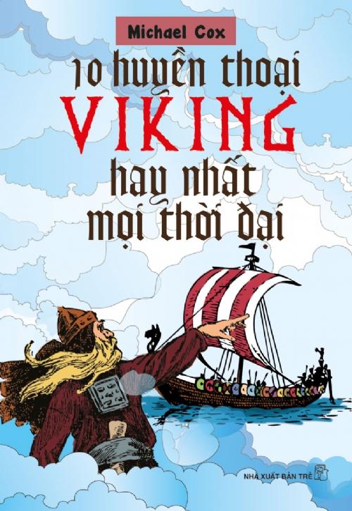 Bìa sách 10 Huyền Thoại Viking Hay Nhất Mọi Thời Đại