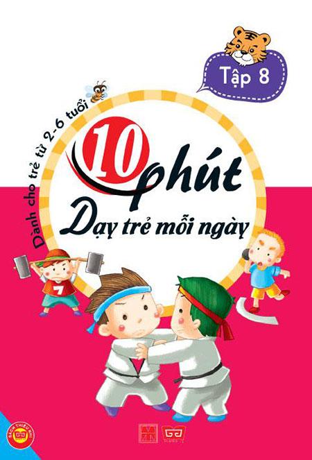 Bìa sách 10 Phút Dạy Trẻ Mỗi Ngày (Tập 8)