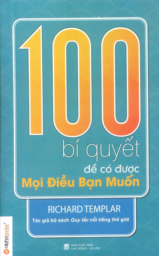 Bìa sách 100 Bí Quyết Để Có Được Mọi Điều Bạn Muốn (Tái Bản 2012)