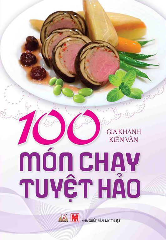 Bìa sách 100 Món Chay Tuyệt Hảo