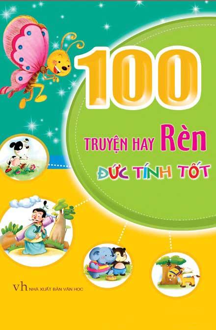 Bìa sách 100 Truyện Hay Rèn Đức Tính Tốt