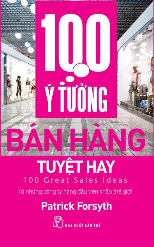 Bìa sách 100 Ý Tưởng Bán Hàng Tuyệt Hay