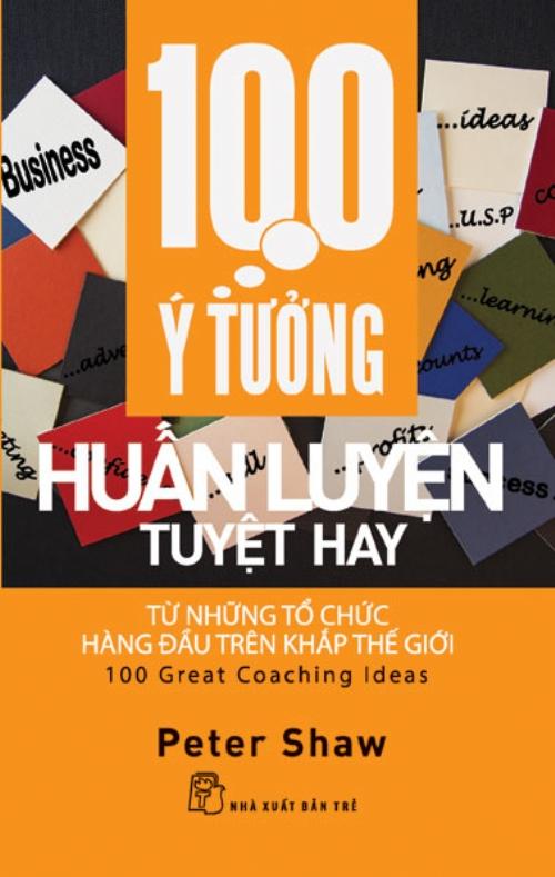 Bìa sách 100 Ý Tưởng Huấn Luyện Tuyệt Hay