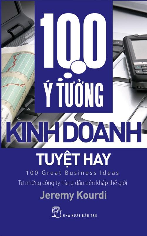 Bìa sách 100 Ý Tưởng Kinh Doanh Tuyệt Hay