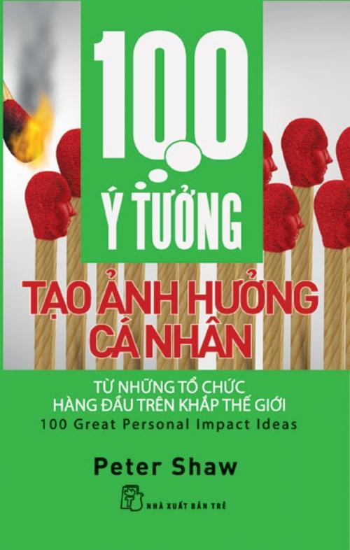Bìa sách 100 Ý Tưởng Tạo Ảnh Hưởng Cá Nhân