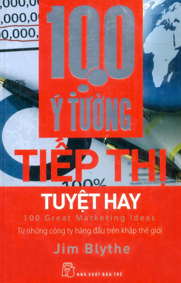 Bìa sách 100 Ý Tưởng Tiếp Thị Tuyệt Hay