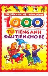 Bìa sách 1000 Từ Tiếng Anh Đầu Tiên Cho Bé (Tái Bản)