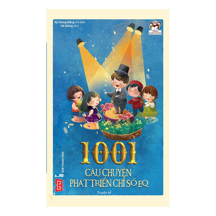 Bìa sách 1001 Câu Chuyện Phát Triển Chỉ Số EQ (Tái Bản 2017)