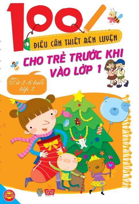 Bìa sách 100 Điều Cần Thiết Rèn Luyện Cho Trẻ Trước Khi Bước Vào Lớp 1 - Tập 3