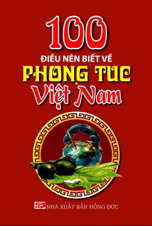 Bìa sách 100 Điều Nên Biết Về Phong Tục Việt Nam