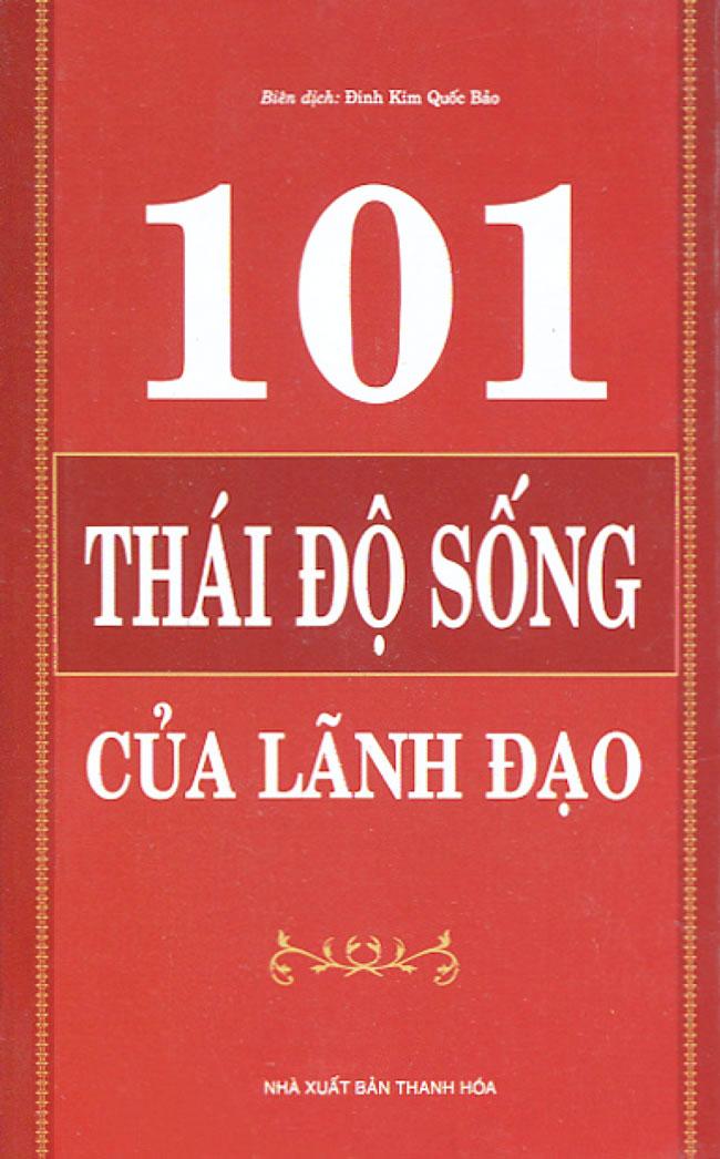 Bìa sách 101 Thái Độ Sống Của Lãnh Đạo