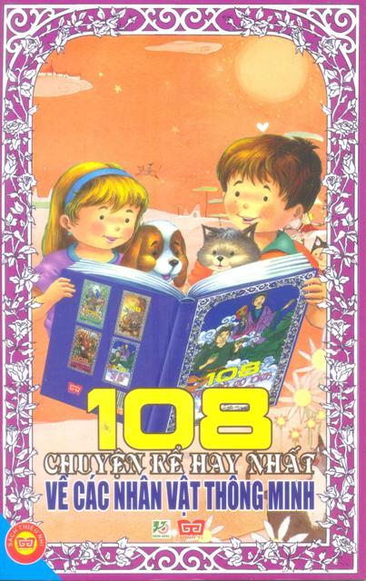 Bìa sách 108 Truyện Kể Hay Nhất Về Nhân Vật Thông Minh