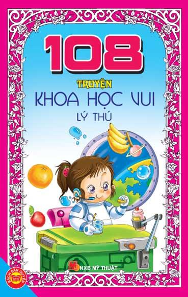 Bìa sách 108 Truyện Khoa Học Vui Lý Thú