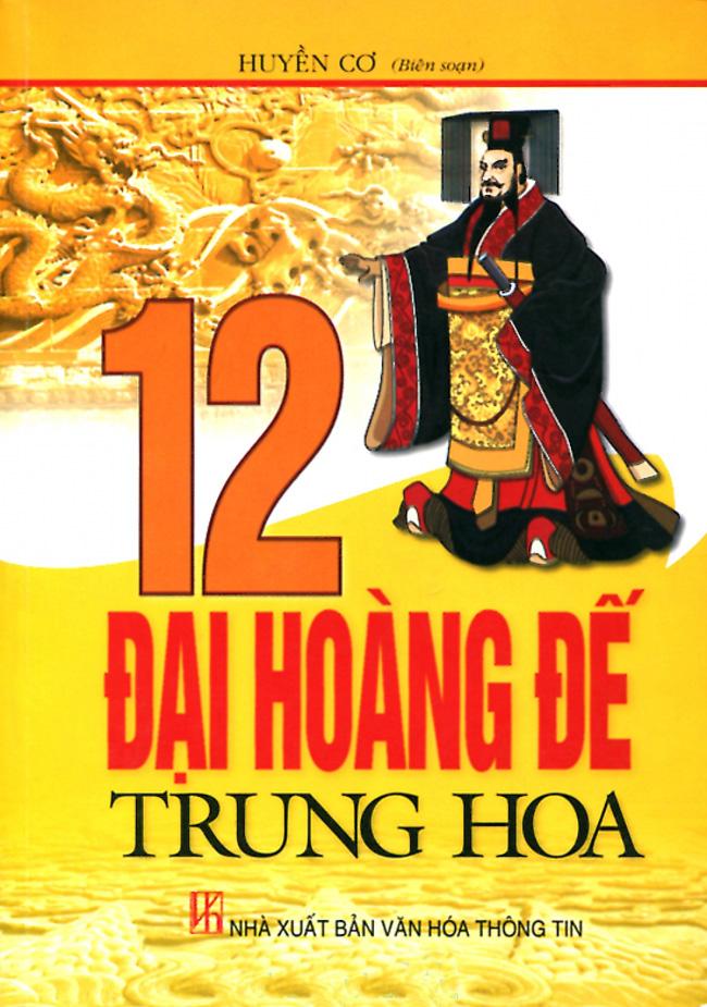 Bìa sách 12 Đại Hoàng Đế Trung Hoa