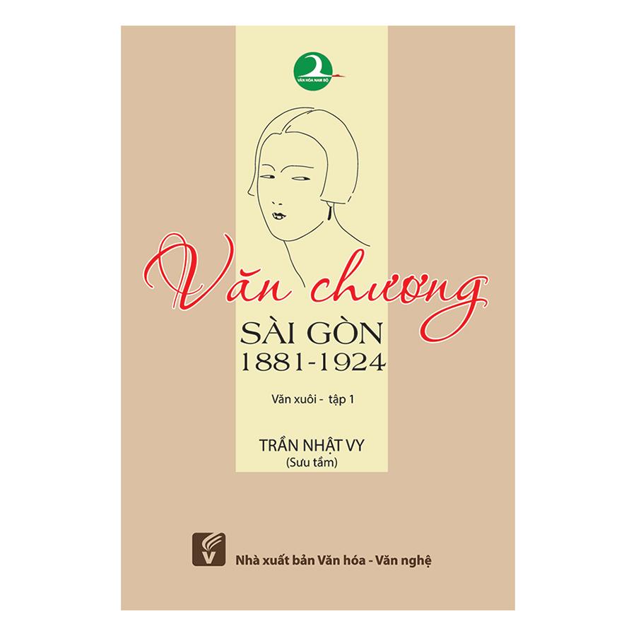 Bìa sách Văn Chương Sài Gòn 1881 – 1924: Văn Xuôi (Tập 1)