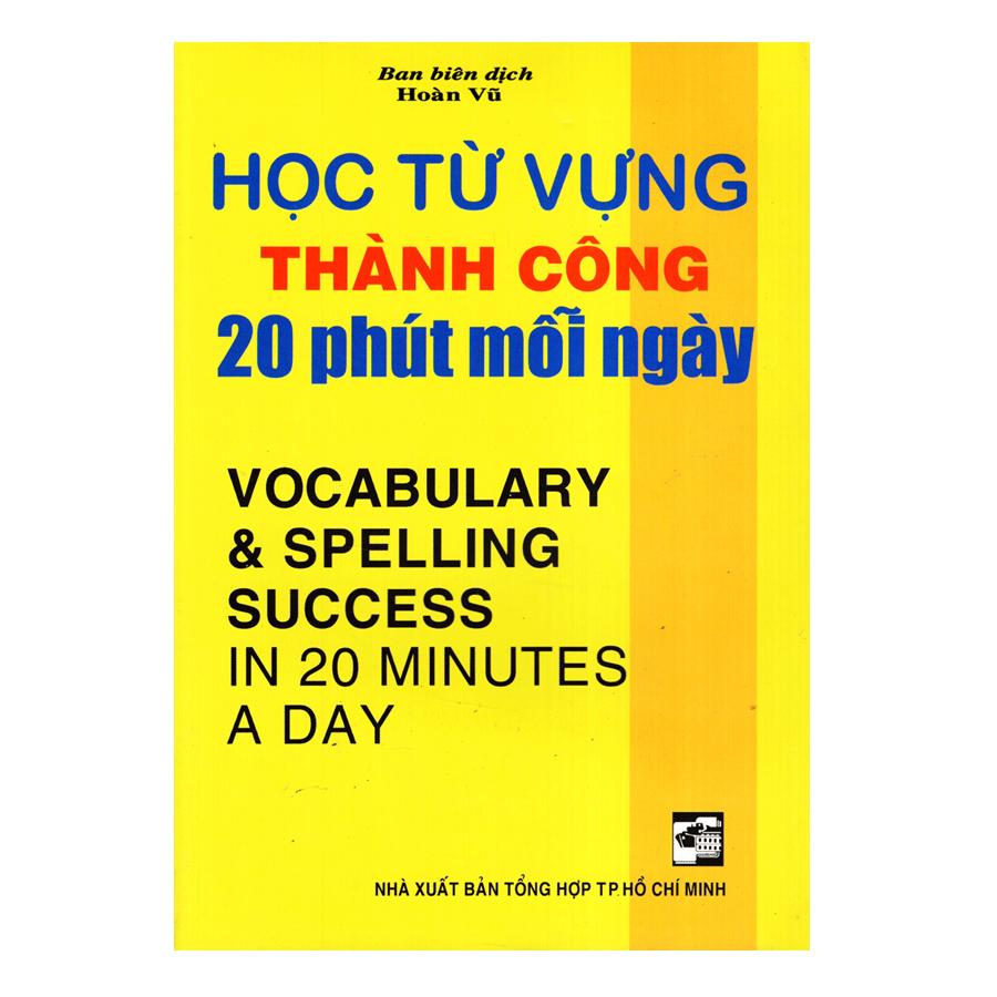 Bìa sách Học Từ Vựng Thành Công 20 Phút Mỗi Ngày
