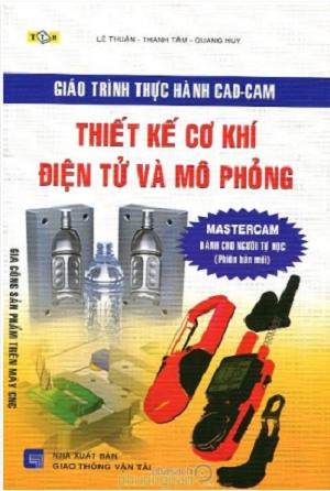 Bìa sách Giáo Trình Thực Hành CAD-CAM Thiết Kế Cơ Khí Điện Tử Và Mô Phỏng