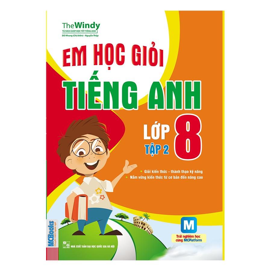 Bìa sách Em Học Giỏi Tiếng Anh Lớp 8 (Tập 2)