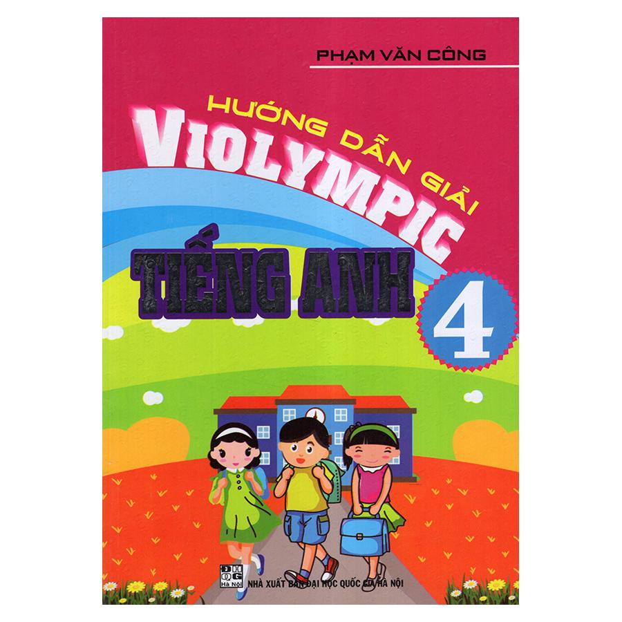 Bìa sách Hướng Dẫn Giải Violympic Tiếng Anh 4