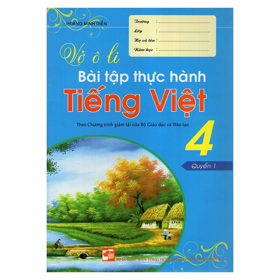 Bìa sách Vở Ô Li Bài Tập Thực Hành Tiếng Việt 4 (Quyển 1)