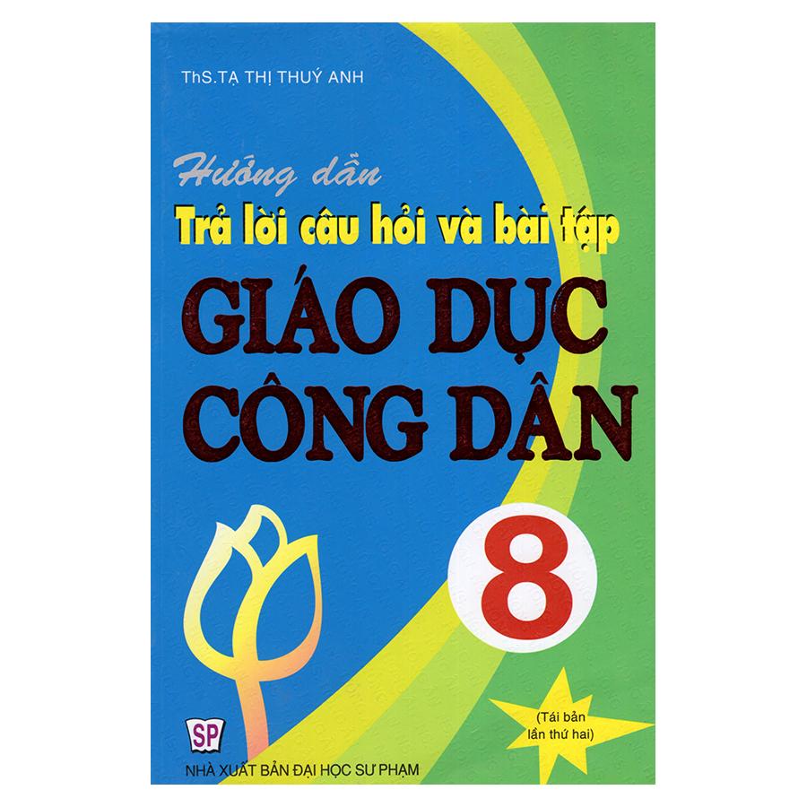 Bìa sách Hướng Dẫn Trả Lời Câu Hỏi Và Bài Tập Giáo Dục Công Dân 8