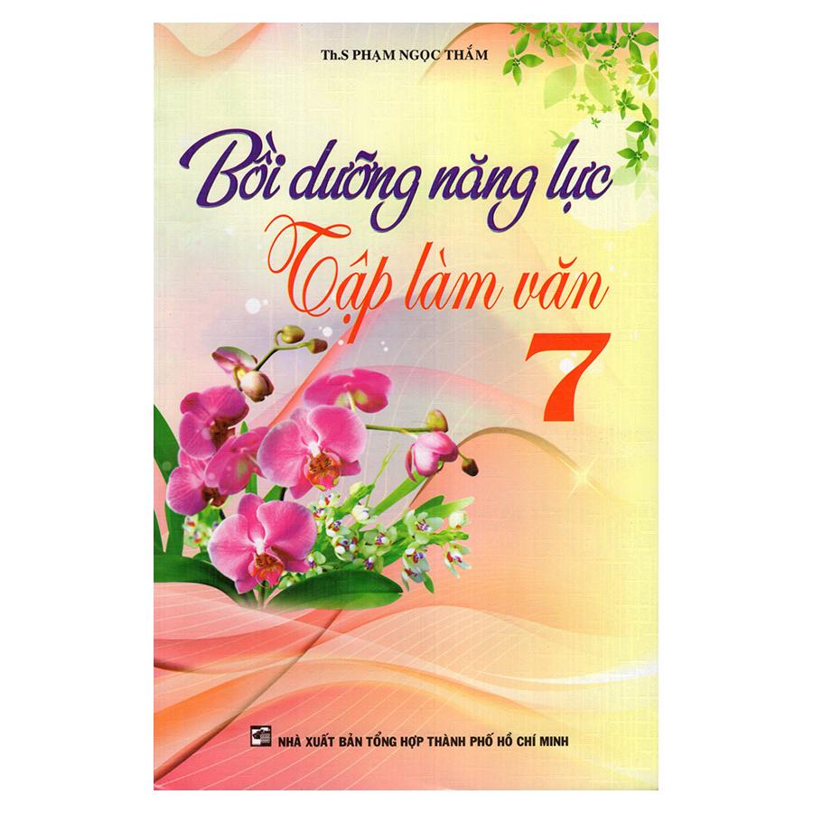 Bìa sách Bồi Dưỡng Năng Lực Tập Làm Văn 7