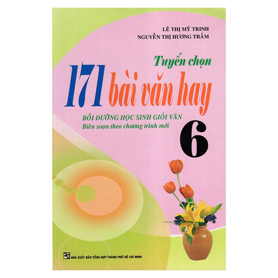 Bìa sách Tuyển Chọn 171 Bài Văn Hay 6