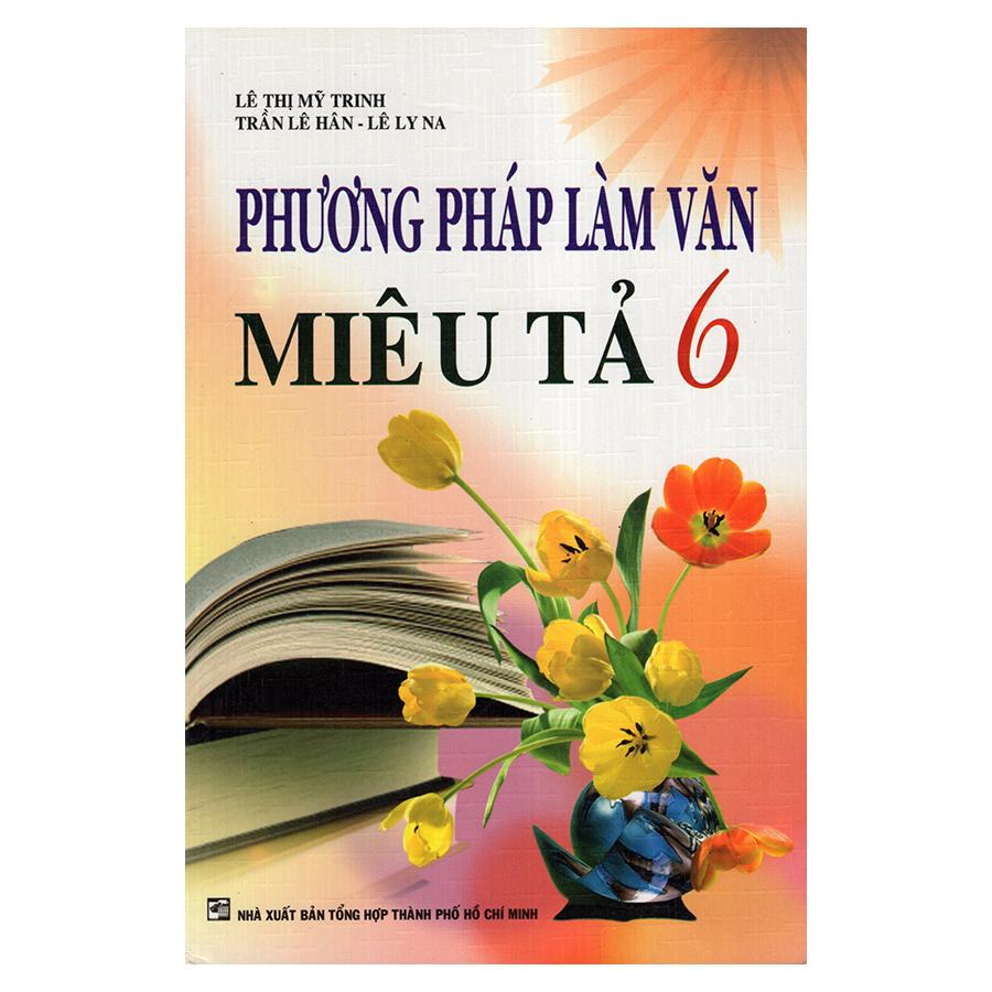 Bìa sách Phương Pháp Làm Văn Miêu Tả 6