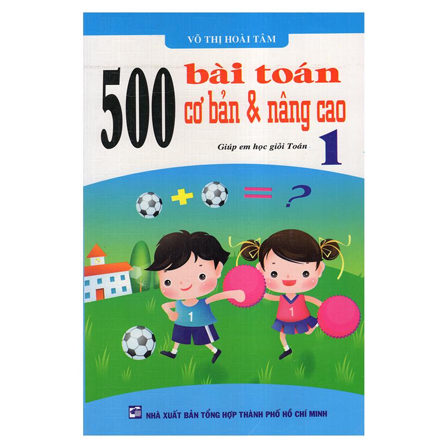 Bìa sách 500 Bài Toán Cơ Bản Và Nâng Cao 1