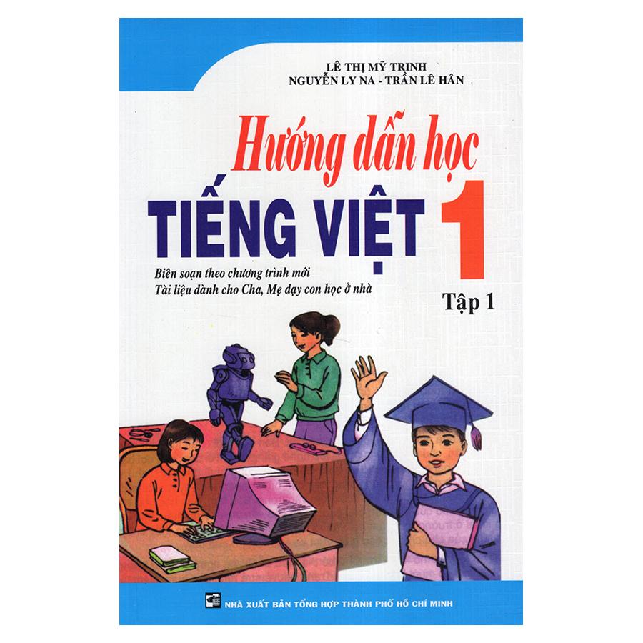 Bìa sách Hướng Dẫn Học Tiếng Việt 1 (Tập 1)