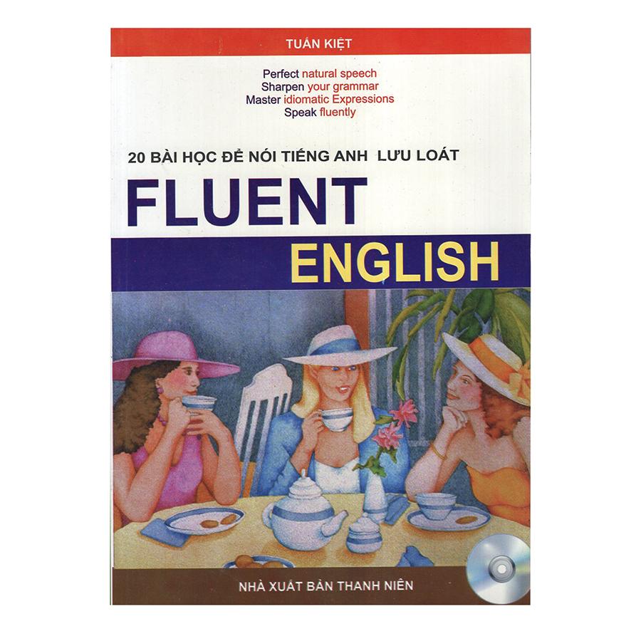 Bìa sách Fluent English - 20 Bài Học Để Nói Tiếng Anh Lưu Loát
