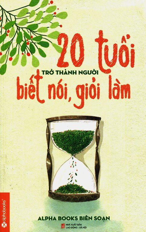 Bìa sách 20 Tuổi Trở Thành Người Biết Nói Giỏi Làm