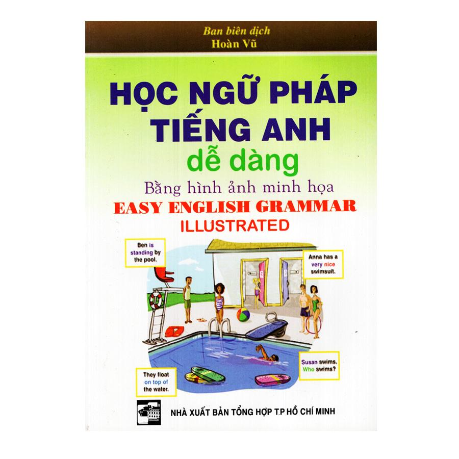 Bìa sách Học Ngữ Pháp Tiếng Anh Dễ Dàng (Bằng Hình Ảnh Minh Hoạ)