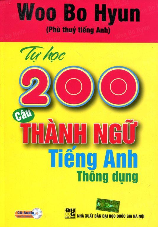 Bìa sách Tự Học 200 Câu Thành Ngữ Tiếng Anh Thông Dụng (Kèm CD)