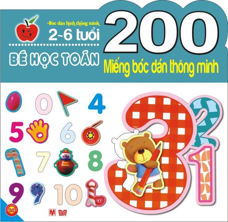 Bìa sách 200 Miếng Bóc Dán Thông Minh - Bé Học Toán (2-6 Tuổi)