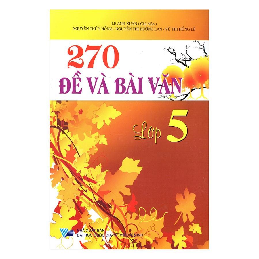 Bìa sách 270 Đề Và Bài Văn Lớp 5 (Tái Bản )