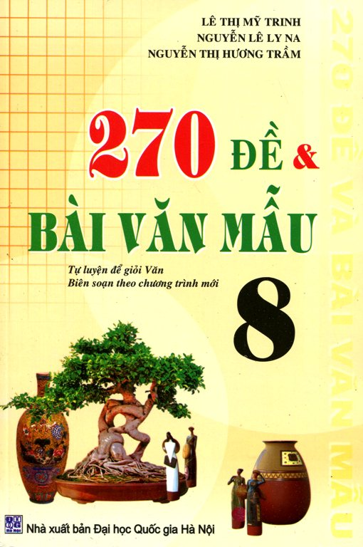 Bìa sách 270 Đề Và Bài Văn Mẫu Lớp 8