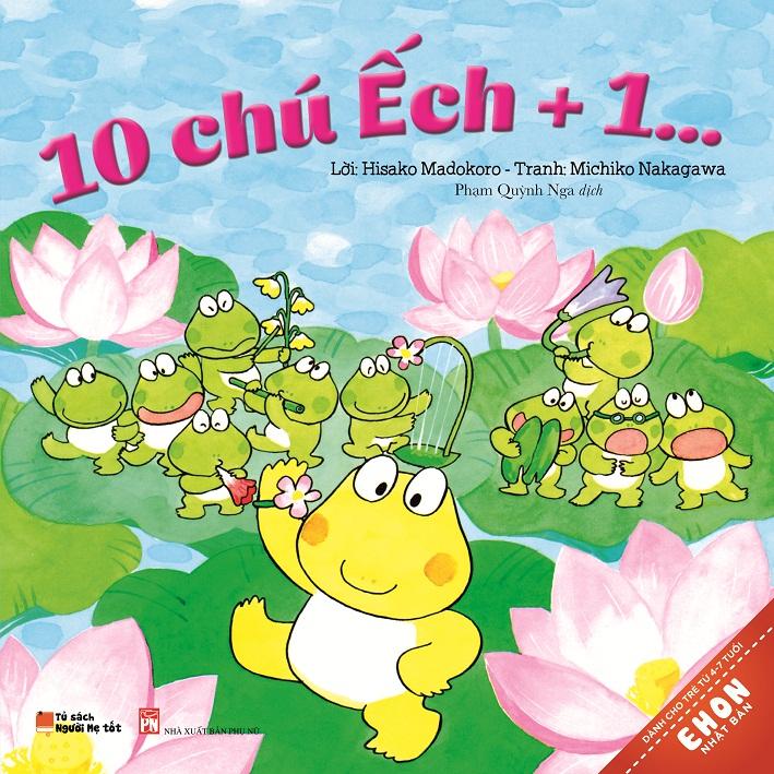 Bìa sách Truyện Ehon Nhật Bản - 10 Chú Ếch +1...