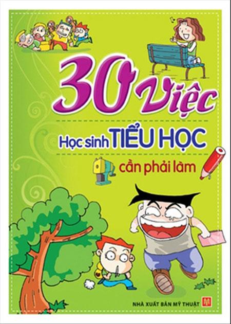 Bìa sách 30 Việc Học Sinh Tiểu Học Cần Phải Làm