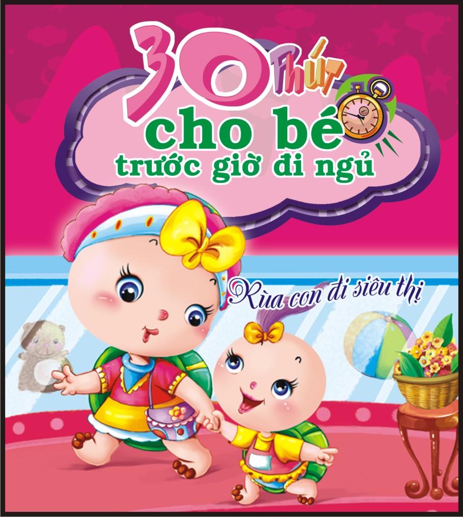 Bìa sách 30 Phút Cho Bé Trước Giờ Đi Ngủ - Rùa Con Đi Siêu Thị