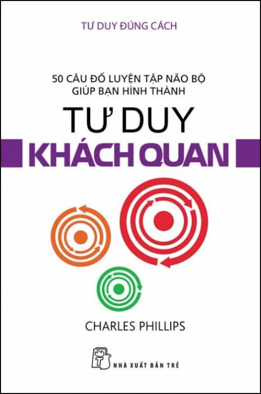 Bìa sách Tư Duy Đúng Cách - Tư Duy Khách Quan