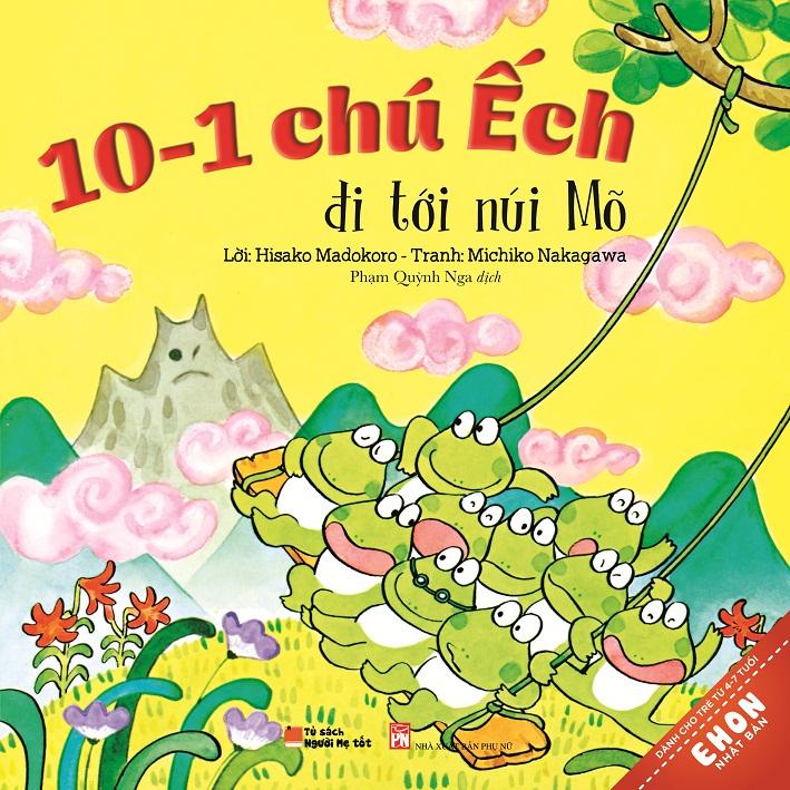Bìa sách Truyện Ehon Nhật Bản - 10-1 Chú Ếch Đi Tới Núi Mõ