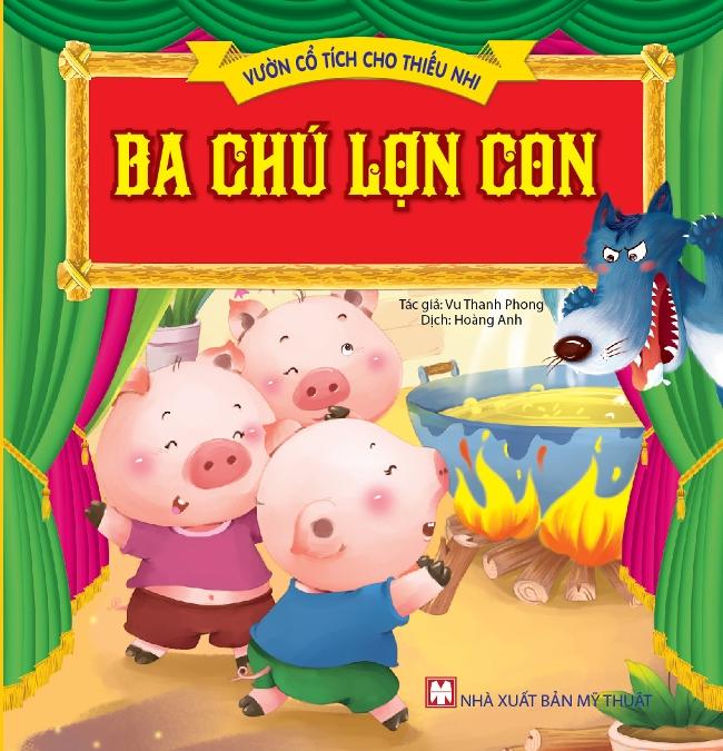 Bìa sách Vườn Cổ Tích Cho Thiếu Nhi - Ba Chú Lợn Con