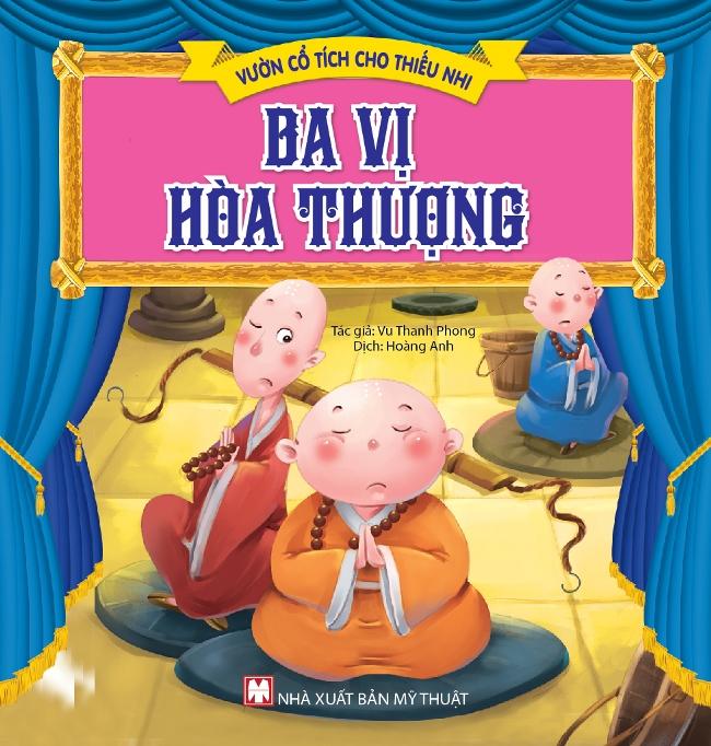 Bìa sách Vườn Cổ Tích Cho Thiếu Nhi - Ba Vị Hòa Thượng