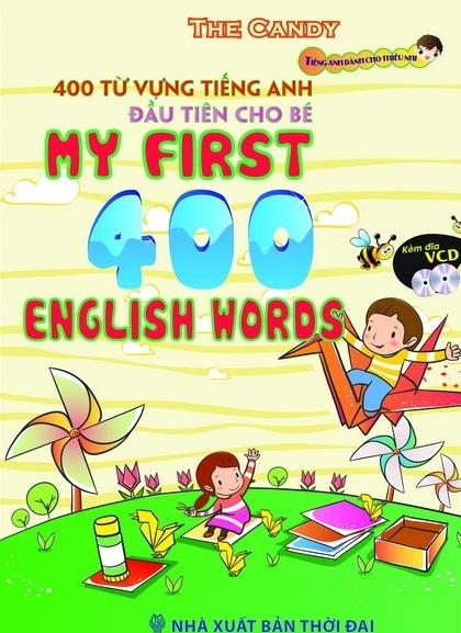 Bìa sách 400 Từ Vựng Tiếng Anh Đầu Tiên Cho Bé (Bìa Cứng)