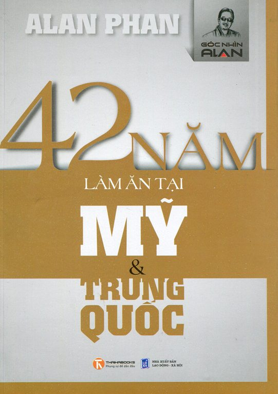 Bìa sách 42 Năm Làm Ăn Tại Mỹ Và Trung Quốc (Tái Bản)