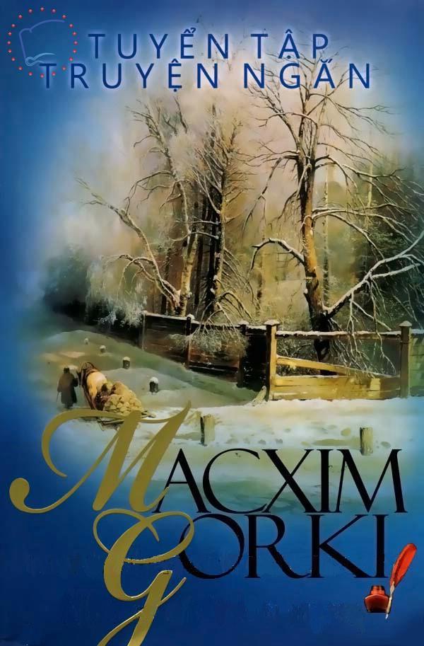 Bìa sách Tuyển Tập Truyện Ngắn Macxim Gorki (Bản 2012)