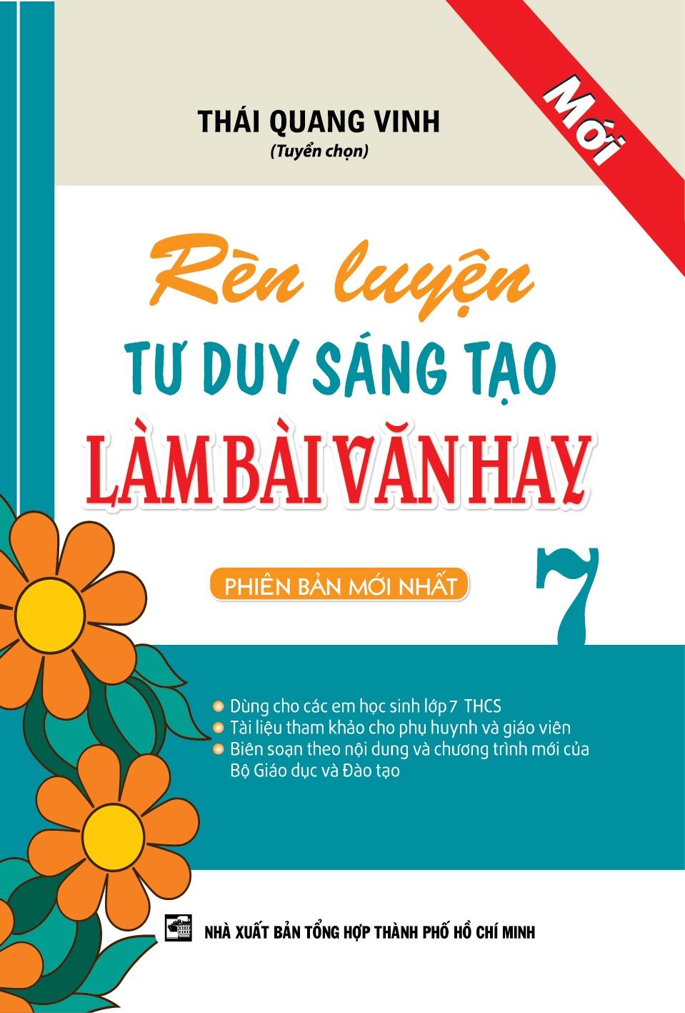 Bìa sách Rèn Luyện Tư Duy Sáng Tạo Làm Bài Văn Hay Lớp 7 (Tái Bản)