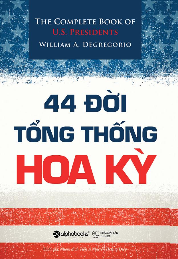 Bìa sách 44 Đời Tổng Thống Hoa Kỳ